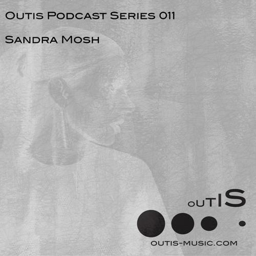 OutisPodcastSeries011 - Sandra Mosh