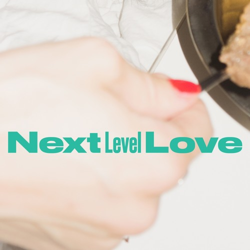 Next Level Love Single and RMX