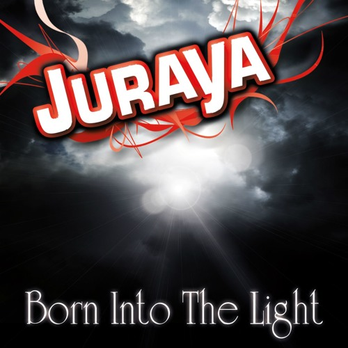 Juraya - Born Into the Light
