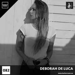 BRM Episode #082 - DEBORAH DE LUCA - www.barburroom.eu