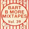 Bart B More - Mixtapes 039 2018-03-06 Artwork