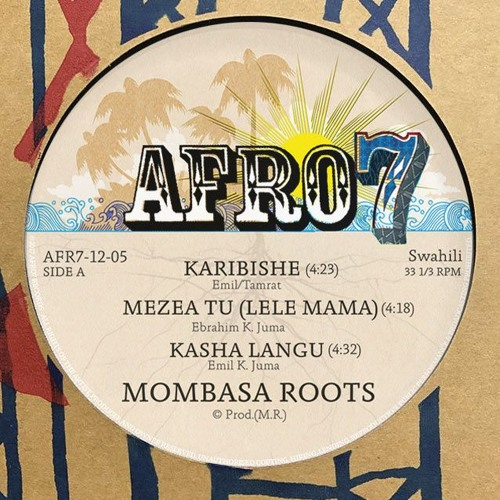 Mombasa Roots EP - New Afro7 twelve - preorder now!