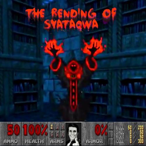 The Rending of Syataqwa (a Doom 2 WAD) Part 3! (Season -04