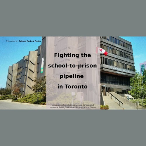 Fighting the school-to-prison pipeline in Toronto