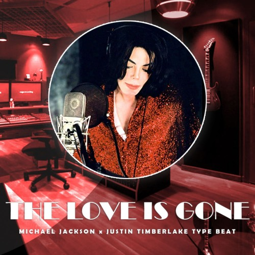 The Love Is Gone - Michael Jackson x Justin Timberlake Type Beat
