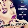 PTR043 Jaime Guerrero & Martina S. - Wanna Be With You (Original Mix)