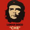 FREE DL : Lunar Disco - Che (Original Mix)
