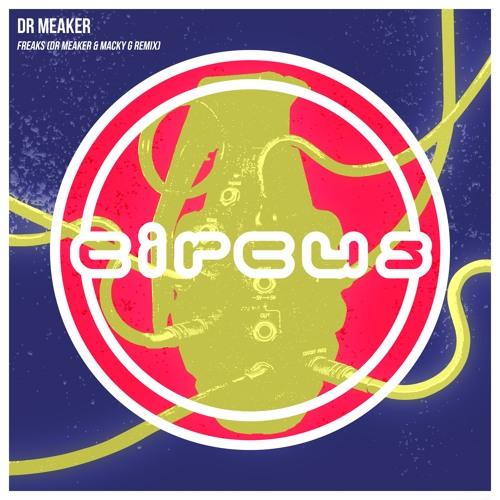 Dr Meaker - Freaks feat. Sharlene Hector & Cappo D (Dr Meaker & Macky Gee Remix)