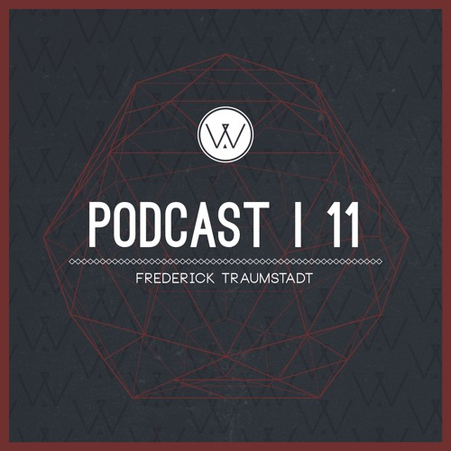 VARIA PODCAST #11 by FREDERICK TRAUMSTADT (NASB/PROJECT RAVE)