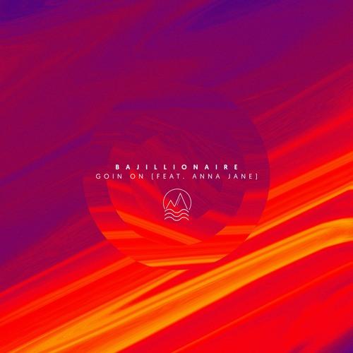 Bajillionaire - Goin On (feat. Anna Jane)