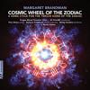 Margaret Brandman - Cosmic Wheel Of The Zodiac Choral Settings: Cosmic Fire - Sagittarius Song