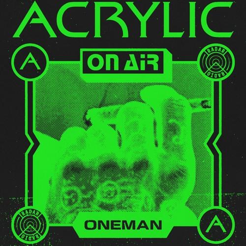 Acrylic On Air w/ Oneman [MAR 18]