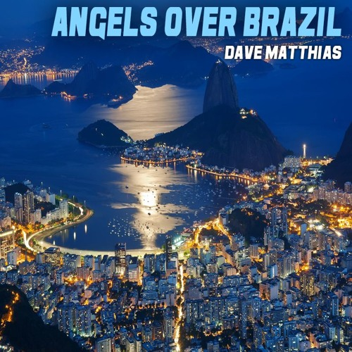 Dave Matthias - Angels Over Brazil