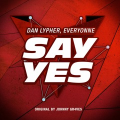 Dan Lypher, Everyonne - Say Yes [FREE DOWNLOAD 💣]