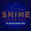 Shine So Bright FT. BG & Pauly Paul