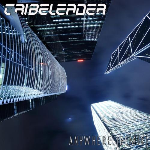 Tribeleader - Anywhere (Remix Master 2)