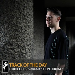 """Track of the Day: Hyroglifics & Arkaik """"Phone Drone"""""""