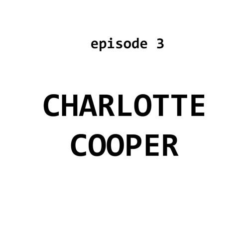 Ep 3: Charlotte Cooper