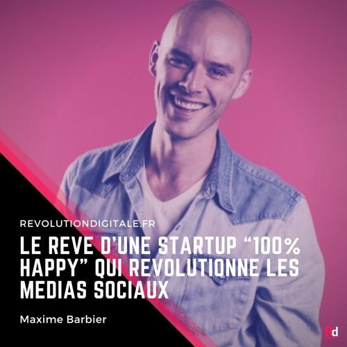 """7. Maxime Barbier (MinuteBuzz): Le rêve d'une startup """"100% Happy"""" qui révolutionne les médias sociaux"""