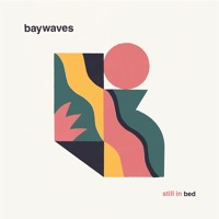Baywaves - Still In Bed