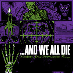 ...And We All Die - Modern Day Privateers (Daniel Ash Remix II)