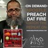 Episode #108 - ft Preach Dat Fire aka Apostle Alex Pagani