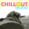Chillout Mood - Relaxation