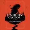 Unbury Carol by Josh Malerman, read by Dan John Miller