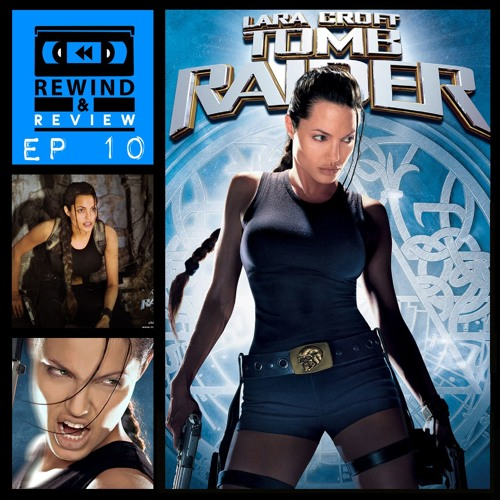 Rewind & Review Ep 10 - Lara Croft: Tomb Raider (2001)