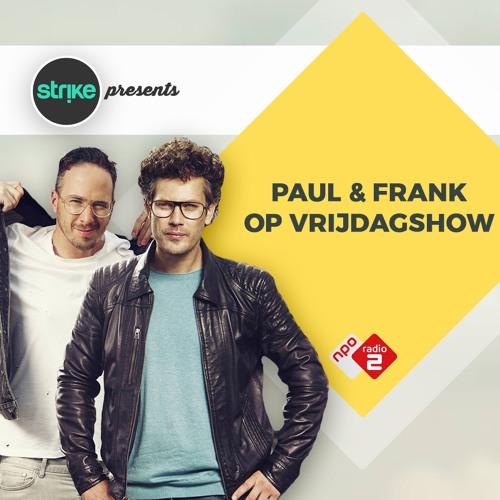 #STRIKE NPO RADIO 2 - PAUL & FRANK ON FRIDAY