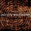 ONLY THE WIND KNOWS