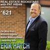 621: Get More from Millennial Agents: Master Meaning-Based Leadership with Erik Hatch