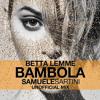 Betta Lemme - Bambola (Samuele Sartini UnOfficial Mix)