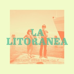 La Litoranea - Balearic Vibes From Italy - Pt.2