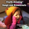 About Firefly Drinking Songs for Browncoats #237