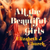 All the Beautiful Girls (Clip #1), By Elizabeth J Church, Read by Katherine Fenton