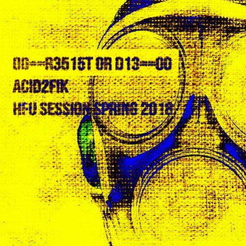 ACID2FIK - HFU SPRING 2018 - 0O--R3515T 0R D13--0O [IN DOWNLOAD]