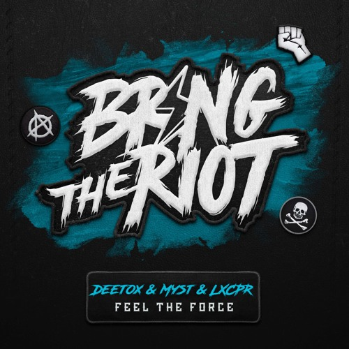 Deetox & MYST & LXCPR - Feel The Force