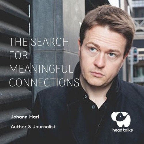 The Search For Meaningful Connections by Johann Hari