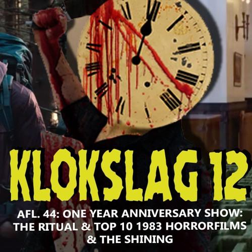 44. One year anniversary: The Ritual (2018) & TOP 10 1983 & The Shining (1980)