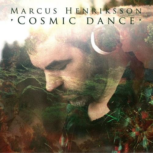 • Marcus Henriksson • Cosmic Dance •