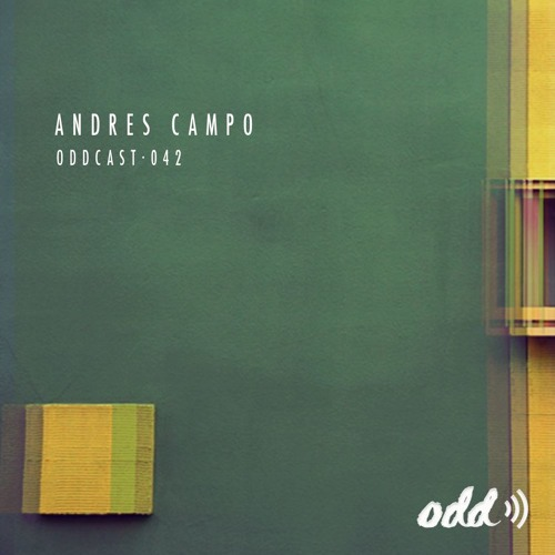 Oddcast 042 Andres Campo by Odd Recordings | Free Listening