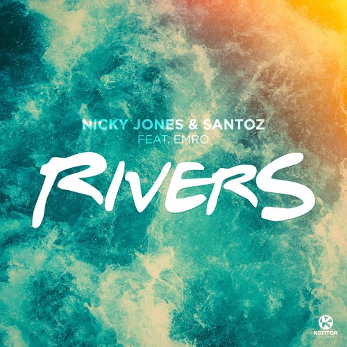 Nicky Jones & Santoz Feat. Emro - Rivers (Radio Edit)