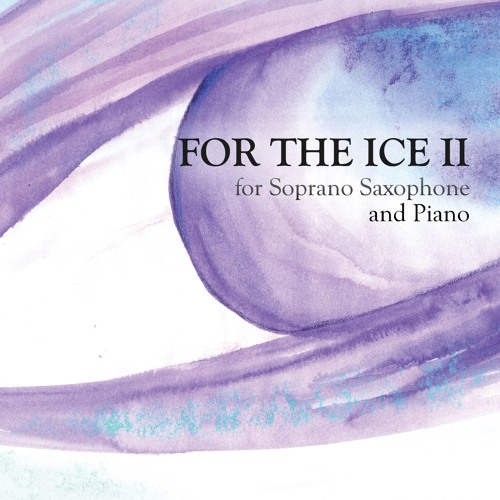 For The Ice II (sopr. saxophone & piano)
