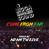 Download BHS Come From Far mixed by Adam Twelve Mp3