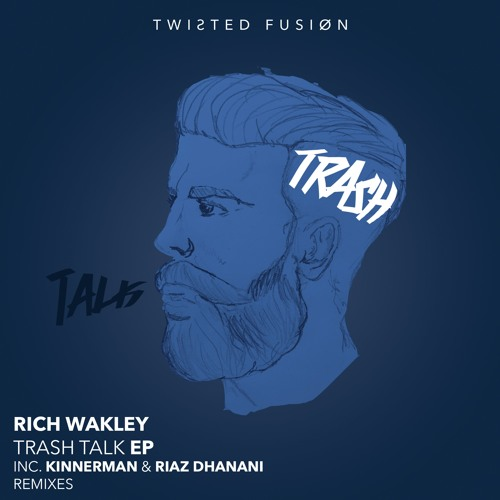 TF057 - Rich Wakley - Trash Talk ( Original Mix ) by Twisted