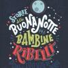 Storie della buonanotte per bambine ribelli | Francesca Cavallo, Elena Favilli