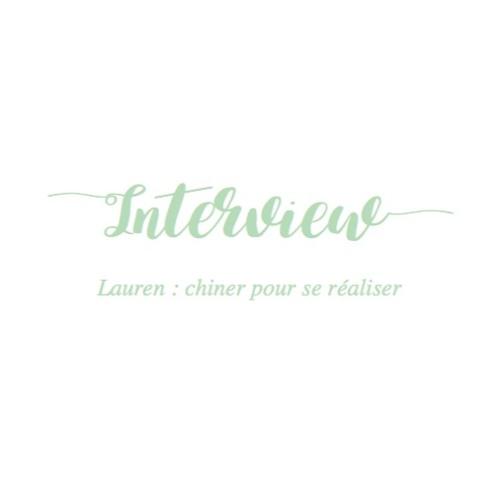 Episode 4 : Lauren - chiner pour se réaliser