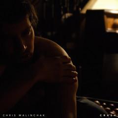 Chris Malinchak - Crash