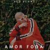 Bad Bunny - Amorfoda Remix Dj NewFlow 2018